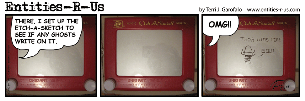 I though I finally got some evidence on my Etch-A-Sketch... But, I debunked it. Sad really...
