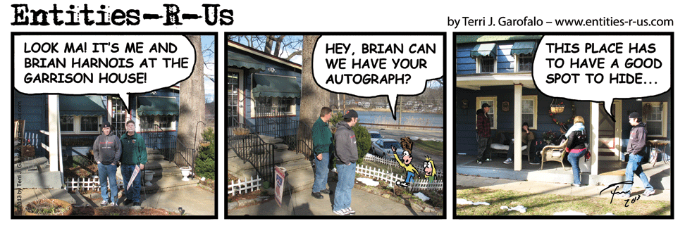 At long last, Brian is back in an Entities-R-Us comic... this time as a real person instead of a draw!