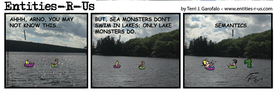 Of course Charles inspired this when he dutifully pointed out that sea monsters don't appear in lakes. It's just that sea monster a funnier term than lake monster.